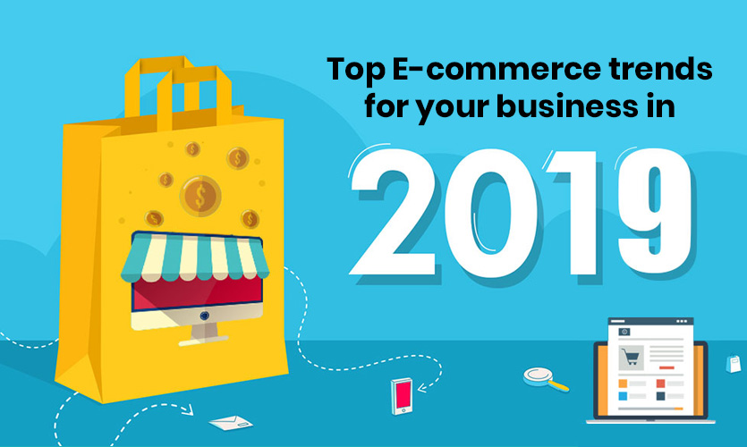 Top E-commerce trends for your business in 2019 1